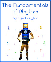 The Fundamentals of Rhythm, by Kyle Coughlin